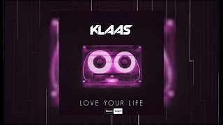 Gambar cover Klaas - Love Your Life (Official Audio)