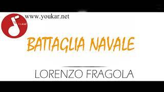 KARAOKE LORENZO FRAGOLA BATTAGLIA NAVALE BASE youkar.net