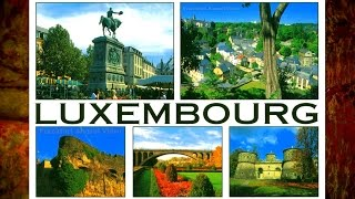 Welcome to Luxembourg City: Very Unique & Amazing!