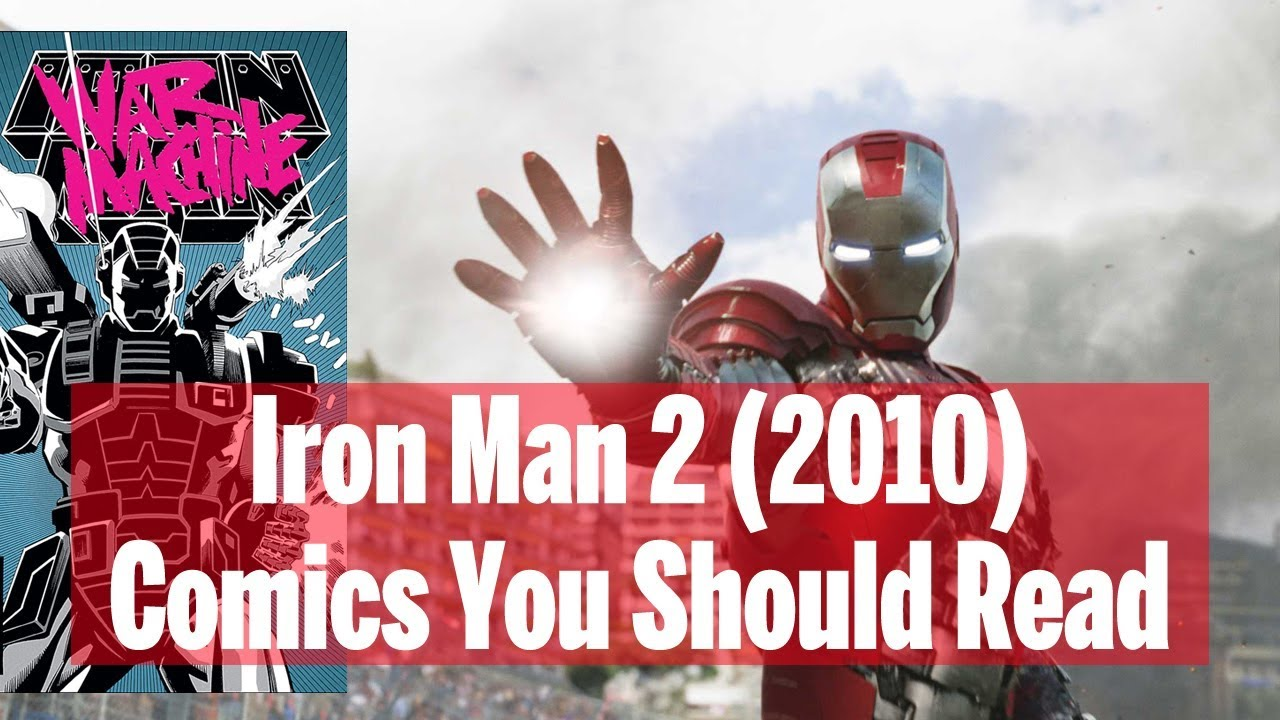 Iron Man 2 2010 Comics You Should Read Every Comic Reference The Marvel Film Guide