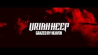 "Uriah Heep - ""Grazed By Heaven"""