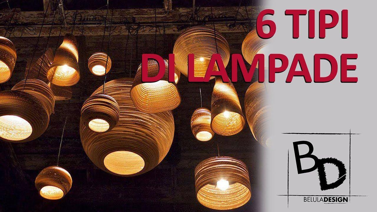 Le tipologie di lampade più comuni belula design youtube