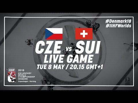 Czech Republic - Switzerland | Live | 2018 IIHF Ice Hockey World Championship