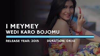 I Mey Mey - Wedi Karo Bojomu (Lyric)