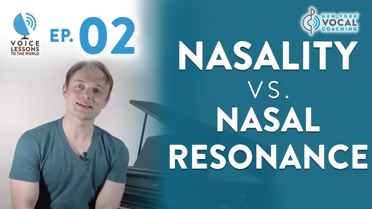 "Ep. 2 ""Nasality Vs. Nasal Resonance"""