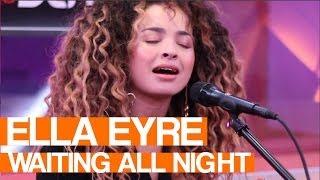 ella eyre waiting all night   live session
