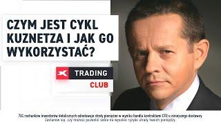 Czym jest cykl Kuznetsa i jak go wykorzystać? Wojciech Bialek, XTB Trading Club, 30.10.2019