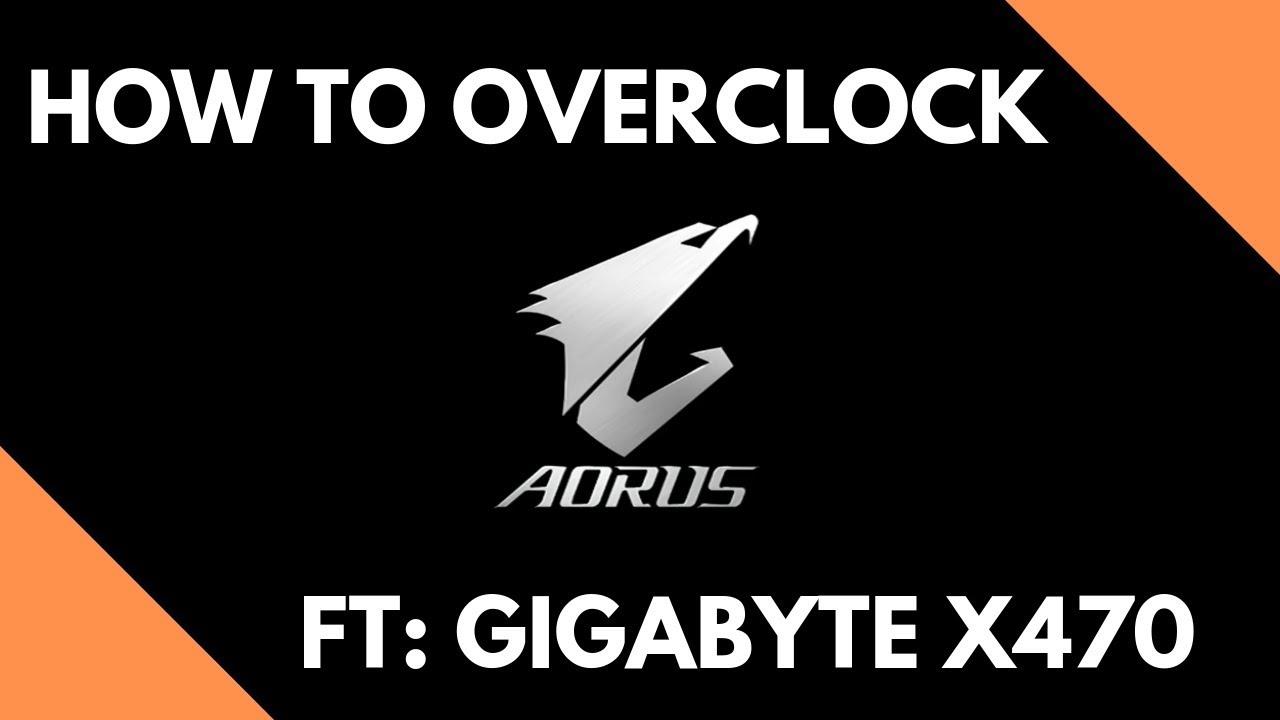 RYZEN X470 OVERCLOCKING GUIDE FT: GIGABYTE X470 GAMING 7