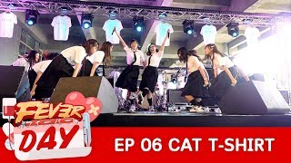 FEVER DAY   EP 06   CAT T-SHIRT