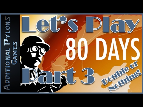 🌐 Lets Play 80 Days - Double or Nothing! - Part 3 - Baghdad to Delhi! (80 Days Gameplay)✈🚂🚕🚀