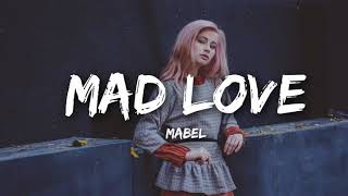 Download 1 HOUR LOOP | Mabel - Mad Love Mp3 and Videos