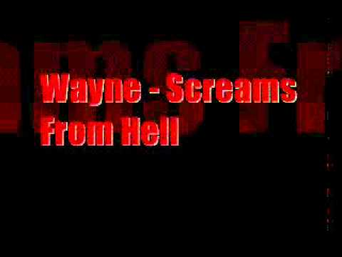 Wayne - Screams From Hell