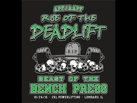 The October 24, 2015 Rise of the Deadlift Beast of the Benchpress Deadlift