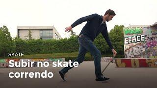 Subir no skate correndo | Skate