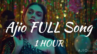 Ajio Ad Song | Complete (1 Hour)