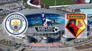Manchester City Vs Watford 2-0 All Goals & Highlights 14/12/2016 | Premier League 2016/2017