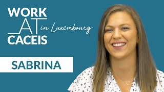 WORK AT CACEIS in Luxembourg! Rencontrez Sabrina, Assistant Manager Transfer Agent