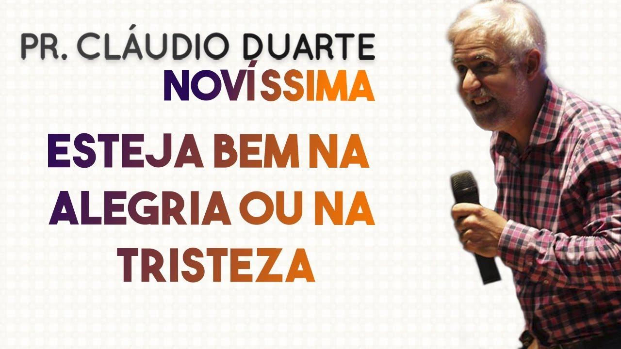 Pastor Cláudio Duarte - Esteja BEM na ALEGRIA ou na TRISTEZA | Palavras de Fé