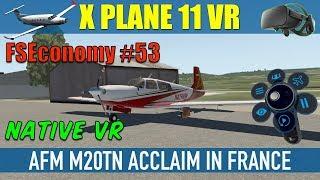 X Plane 11 Native VR FSEconomy #53 AFM M20TN Acclaim In France Oculus Rift