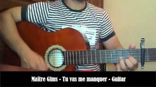 Maître Gims - Tu vas me manquer (Cover)