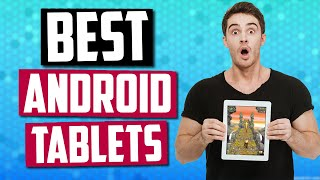 Best Android Tablet in 2019 | 5 Great Tablets For Every Budget