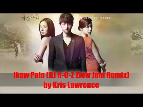 Ikaw Pala (DJ R-O-Z Zlow Jam Remix) by Kris Lawrence