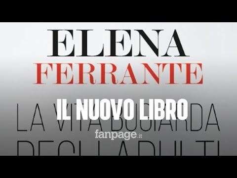 """Elena Ferrante, Il Nuovo Romanzo In Uscita Il 7 Novembre Si Intitola """"La Vita Bugiarda Degli Adulti"""""""