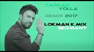 Tarkan Yolla 2017 Remix