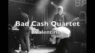 Watch Bad Cash Quartet Valentine video