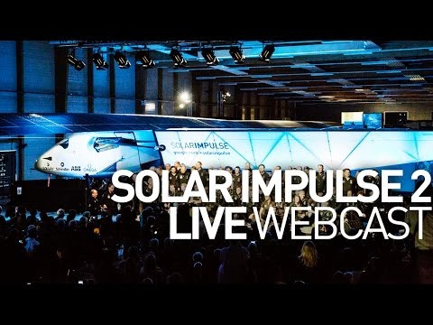 Official Presentation/Unveiling of Solar Impulse 2 Webcast