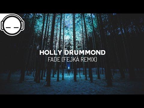 Holly Drummond - Fade (Fejká Remix) ~ Progressive deep house chill music