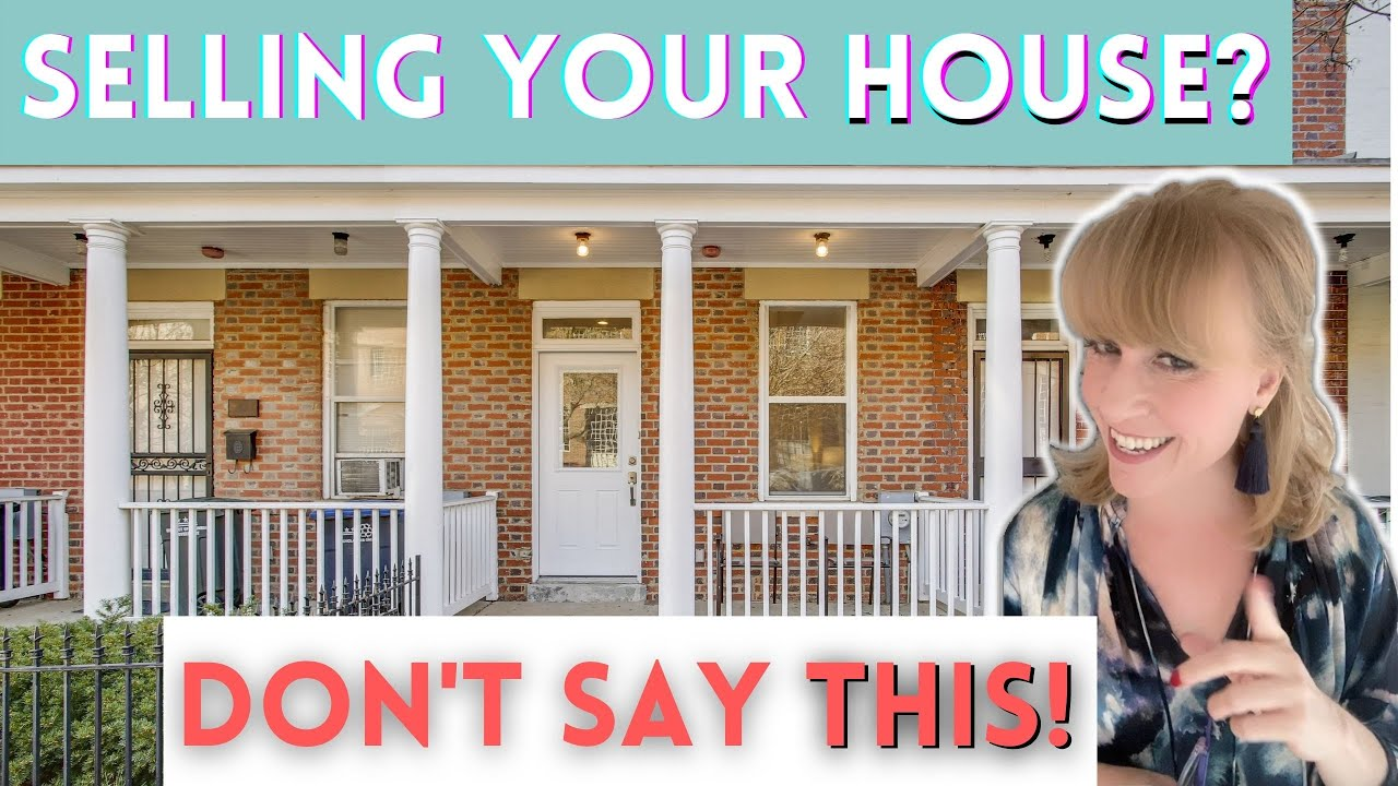Selling Your House? Don't Say THIS!