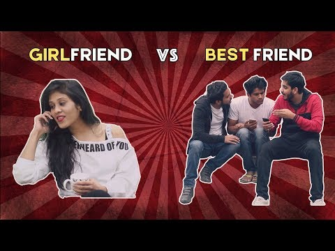 Girlfriend VS Best friends | Part 1 | RealSHIT