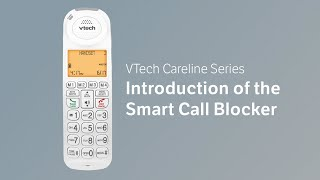 Introduction of the Smart Call Blocker - VTech Careline Series SN5127/SN5147