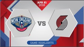 Portland Trail Blazers vs New Orleans Pelicans Game 4: April 21, 2018
