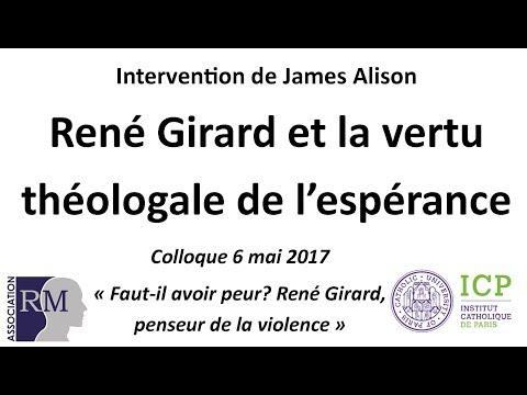 """James Alison """" René Girard et la vertu théologale de l'espérance"""""""