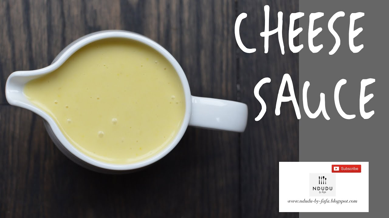 The Perfect Cheese Sauce Recipe