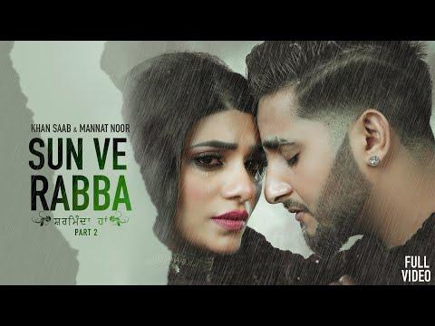 Sharminda Haan (Full Video) : Khan Saab Ft. Mannat Noor | Gurmeet Singh | New Punjabi Songs 2021