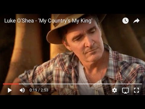 Luke O'Shea - 'My Country's My King'
