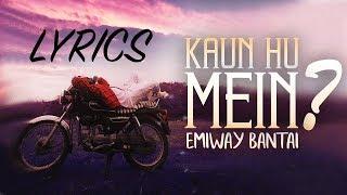 Emiway - Kaun Hu Mein LYRICS / Lyric Video