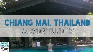 Chiang Mai | Adventure 17 | Travel Vlog