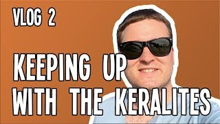 Keeping up with the Keralites | VLOG Week 2