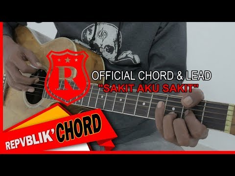 "REPVBLIK "" SAKIT AKU SAKIT "" ( OFFICIAL GUITAR CHORD AND LEAD )"