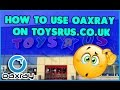 How to Use OAXRAY on Toysrus.co.uk