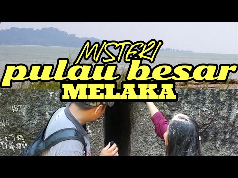Misteri Pulau Besar Melaka