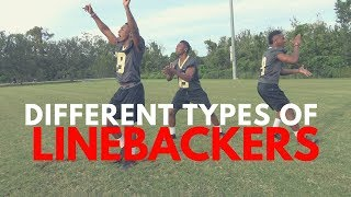 THE DIFFERENT TYPES OF LINEBACKERS..