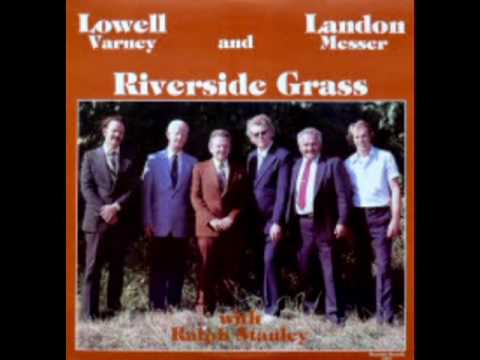 With Ralph Stanley [1983] - Lowell Varney, Landon Messer & The Riverside Grass