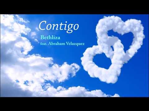 Contigo - Abraham Velazquez feat. Bethliza (Musica Cristiana Romantica)