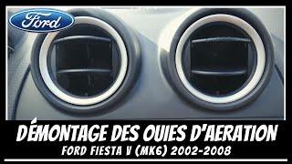 Ford fiesta Mk6 - Comment démonter les Ouïes d'aération ? 🌀