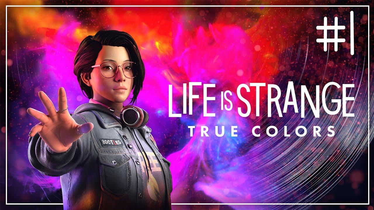 Life is Strange: True Colors #1   LA LIFE ES UNA COSA RARA   Capítulo 1: Cara A